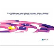 The 2009 Preqin Alternative Investment Advisor Review by Tim Friedman