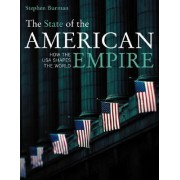 The State of the American Empire by Stephen Burman