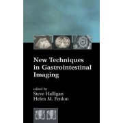 New Techniques in Gastrointestinal Imaging by Helen M. Fenlon