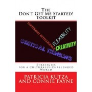 The Don't Get Me Started! Toolkit Strategies for a Culturally-Challenged World