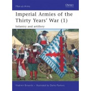 Imperial Armies of the Thirty Years' War: Infantry and Artillery v. 1 by Vladimir Brnardic