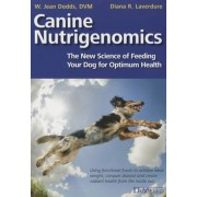 Canine Nutrigenomics - The New Science of Feeding Your Dog for Optimum Health, Paperback