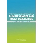 Frontiers in Understanding Climate Change and Polar Ecosystems by Committee for the Workshop on Frontiers in Understanding Climate Change and Polar Ecosystems