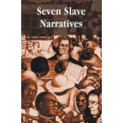 Seven Slave Narratives, Seven Books Including: Narrative of the Life of Frederick Douglass an American Slave; My Bondage and My Freedom; Twelve Years