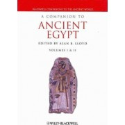 A Companion to Ancient Egypt by Alan B. Lloyd