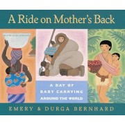 A Ride on Mother's Back by Emery Bernhard