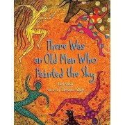 There Was an Old Man Who Painted the Sky by Teri Sloat