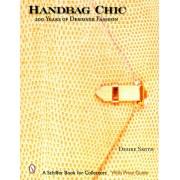 Handbag Chic: 200 Years of Designer Fashion [With Gold Chain Handle]