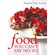 Food You Can't Say No To by Tamasin Day-Lewis