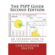 The Pspp Guide (Second Edition): An Introduction to Statistical Analysis