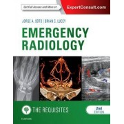 Emergency Radiology: The Requisites by Jorge A. Soto