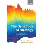 The Dynamics of Strategy by Duncan A. Robertson