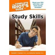 The Complete Idiot's Guide to Study Skills by Randall S Hansen
