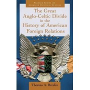 The Great Anglo-Celtic Divide in the History of American Foreign Relations by Thomas A. Breslin