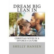 Dream Big, Lean in: Christian Wives in a Divorce Culture