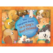 The Complete Guide to a Dog's Best Friend by David West