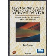 Programming with Turing and Object Oriented Turing by Peter Grogono
