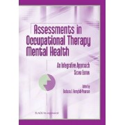 Assessments in Occupational Therapy Mental Health by Barbara J. Hemphill-Pearson