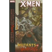 X-Men: Curse of the Mutants: Mutants Vs. Vampires by Simon Spurrier