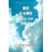 He Came from the Sky by Cynda Thomas
