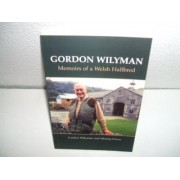 Gordon Wilyman: Memoirs of a Welsh Halfbreed