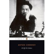 A Life in Letters by Anton Pavlovich Chekhov