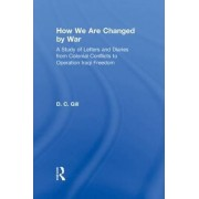 How We are Changed by War by D.C. Gill