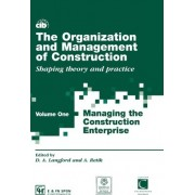 The Organization and Management of Construction: Managing the Construction Enterprise v.1 by David Langford