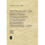 Elsevier's Dictionary of European Community Company/Business/Financial Law by H. K. Bock