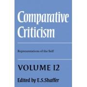 Comparative Criticism: Volume 12, Representations of the Self by E. S. Shaffer
