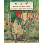 Minty: a Story of Young Harriet Tubman by Schroeder