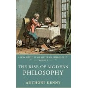 Rise of Modern Philosophy: Volume 3 by Sir Anthony Kenny