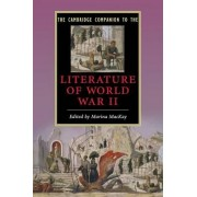 The Cambridge Companion to the Literature of World War II by Marina MacKay