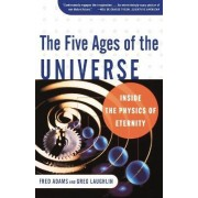 The Five Ages of the Universe by Fred Adams
