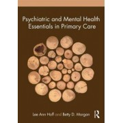 Psychiatric and Mental Health Essentials in Primary Care by Lee Ann Hoff