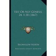 Yes! or No! Genesis 24, 1-58 (1867) by Brownlow North