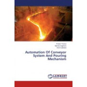 Automation of Conveyor System and Pouring Mechanism