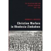 Christian Warfare in Rhodesia-Zimbabwe by Norman H Murdoch