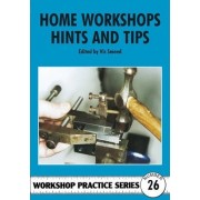 Home Workshop Hints and Tips by Vic Smeed