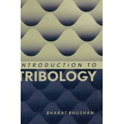 Introduction to Tribology by Bharat Bhushan