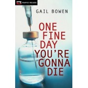 One Fine Day You're Gonna Die by Gail Bowen
