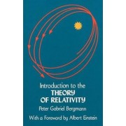 Introduction to the Theory of Relativity by Peter G. Bergmann