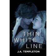 Thin White Line by J A Templeton