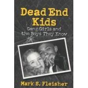 Dead End Kids by Mark S. Fleisher