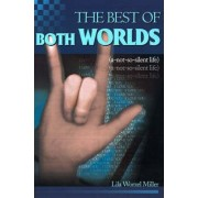 The Best of Both Worlds by Lila Worzel Miller