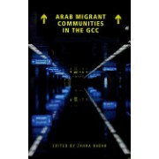 Arab Migrant Communities in the Gcc: Media and Politics in the Wake of the Arab Uprisings