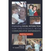 Promoting Social Interaction for Individuals with Communicative Impairments by Suzanne Zeedyk