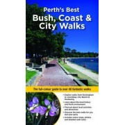 Perth's Best Bush, Coast & City Walks by Paul Amyes