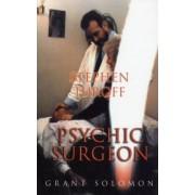 Stephen Turoff Psychic Surgeon by Grant Solomon