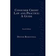 Consumer Credit Law and Practice: A Guide by Dennis Rosenthal